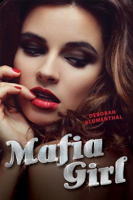 Mafia Girl By Blumenthal, Deborah