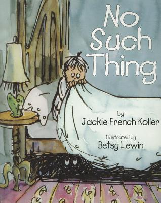No Such Thing By Koller, Jackie French/ Lewin, Betsy (ILT)